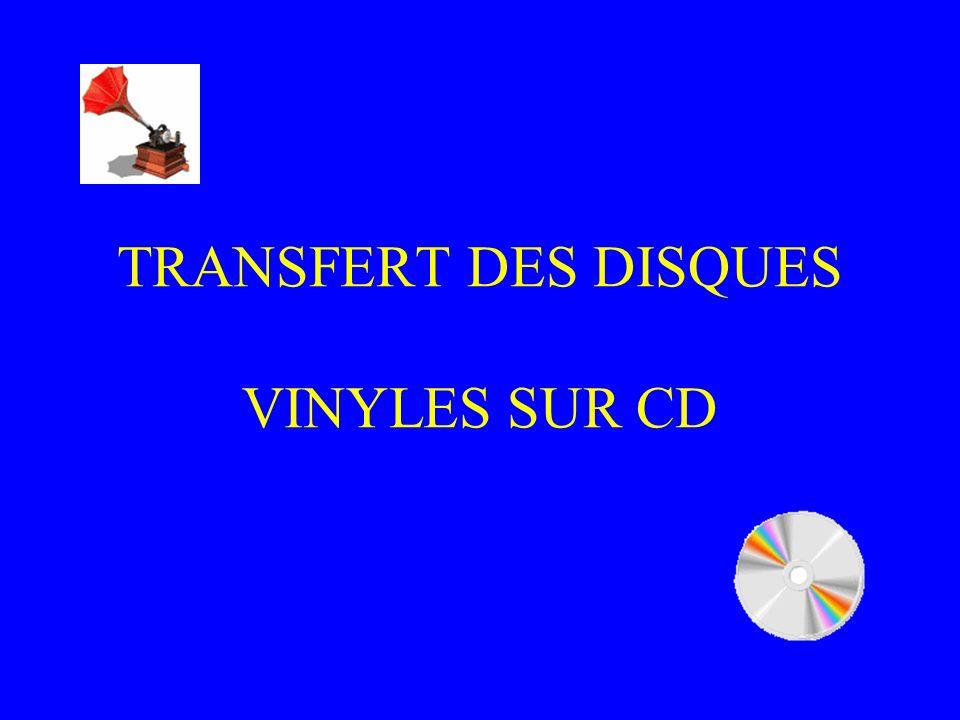 TRANSFERT DES DISQUES VINYLES SUR CD