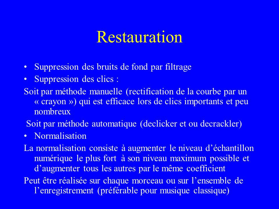 Restauration Suppression des bruits de fond par filtrage