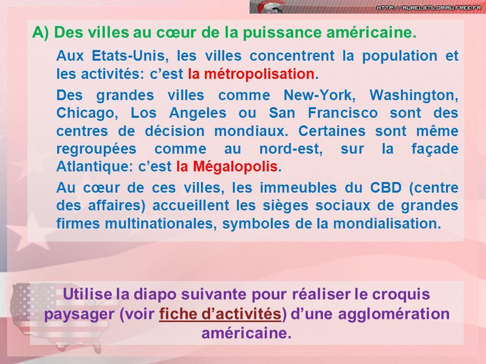 A) Des villes au cœur de la puissance américaine.