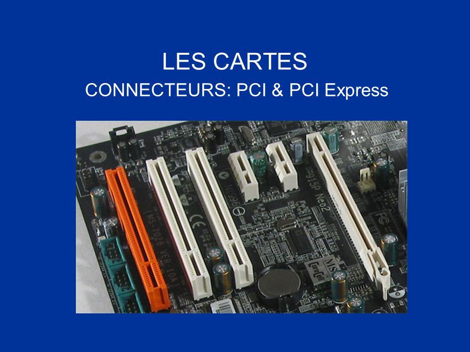 CONNECTEURS: PCI & PCI Express