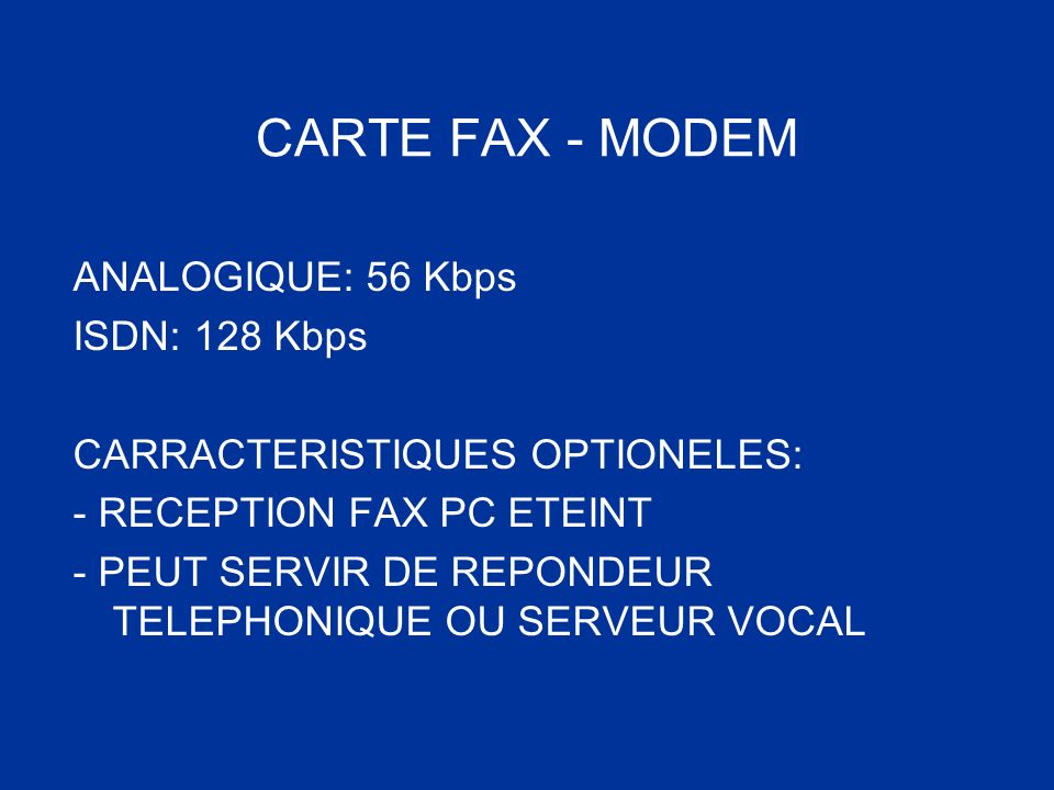 CARTE FAX - MODEM ANALOGIQUE: 56 Kbps ISDN: 128 Kbps
