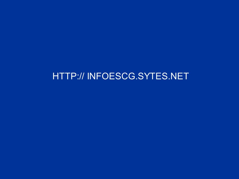 HTTP:// INFOESCG.SYTES.NET