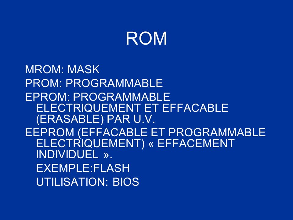 ROM MROM: MASK PROM: PROGRAMMABLE