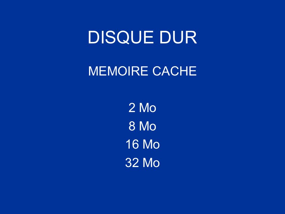 DISQUE DUR MEMOIRE CACHE 2 Mo 8 Mo 16 Mo 32 Mo