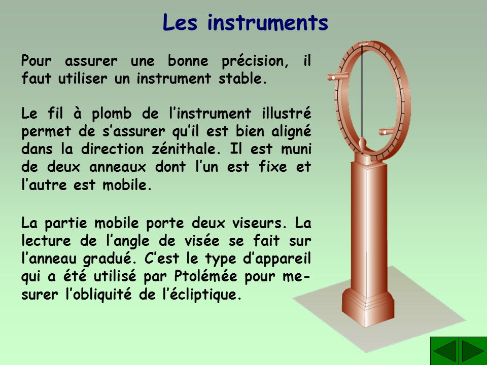 Les instruments Pour assurer une bonne précision, il faut utiliser un instrument stable.