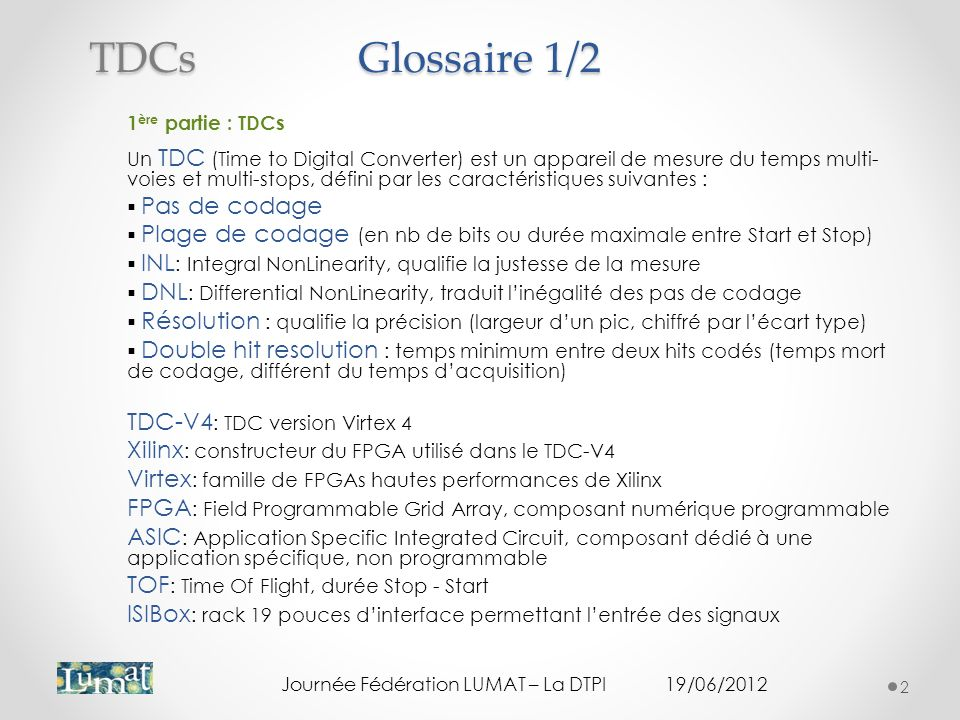 Glossaire 1/2 TDCs TDC-V4: TDC version Virtex 4