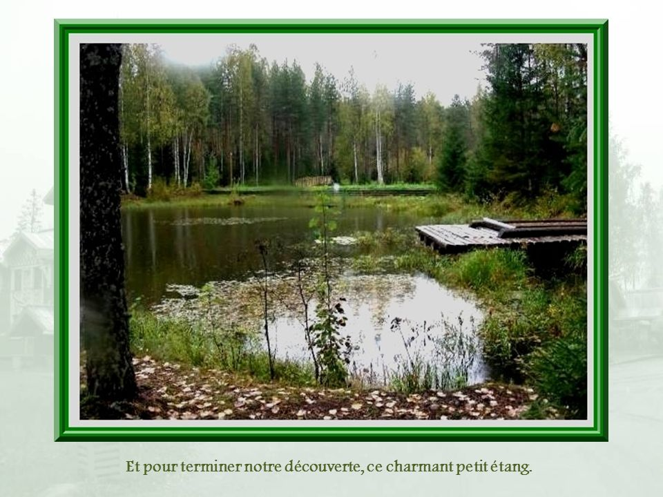 Et pour terminer notre découverte, ce charmant petit étang.