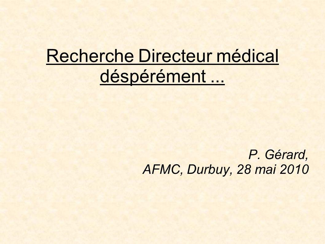 Recherche Directeur médical déspérément ...