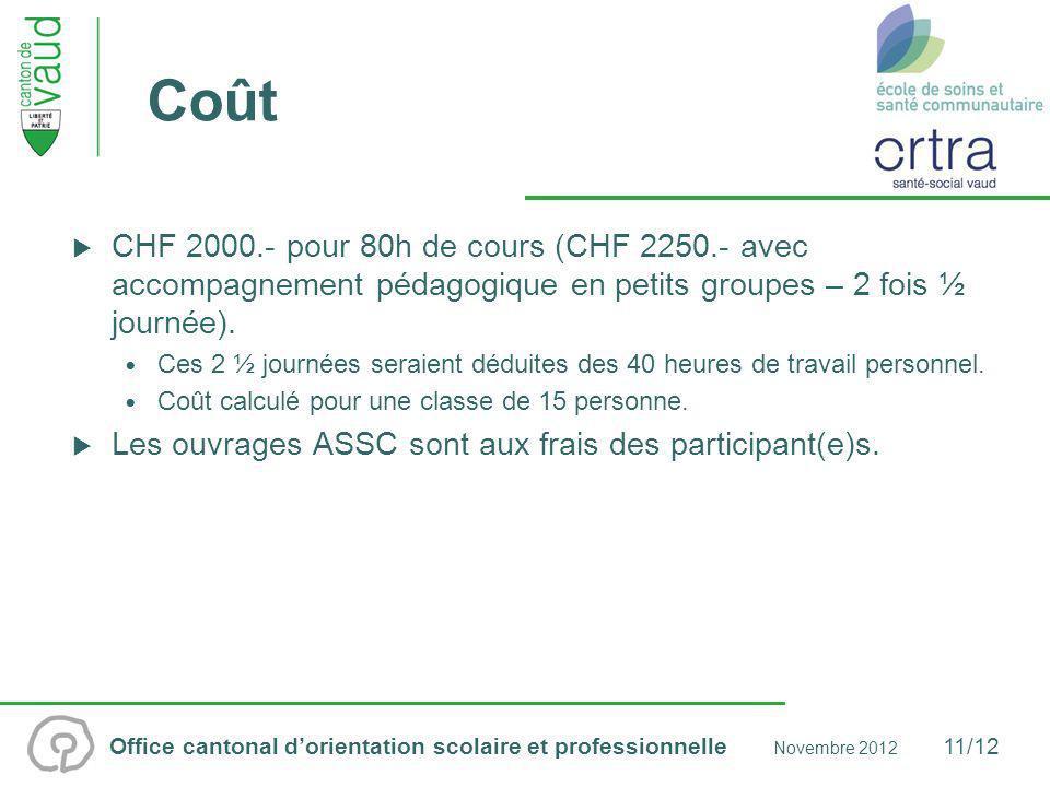 Coût CHF 2000.- pour 80h de cours (CHF 2250.- avec accompagnement pédagogique en petits groupes – 2 fois ½ journée).