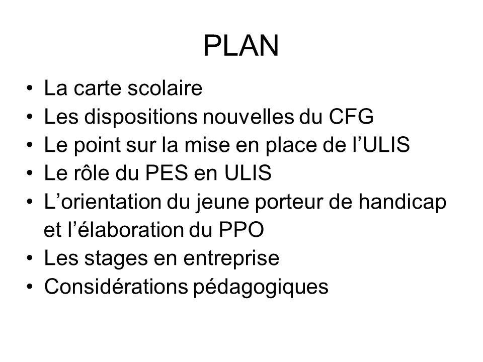 PLAN La carte scolaire Les dispositions nouvelles du CFG