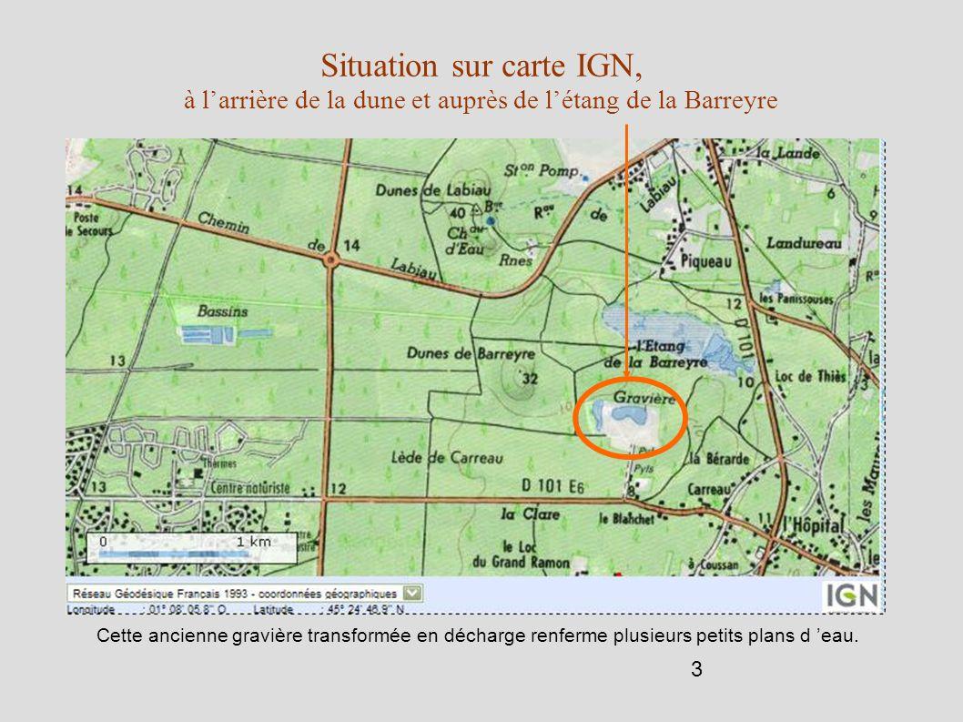 Situation sur carte IGN, à l'arrière de la dune et auprès de l'étang de la Barreyre
