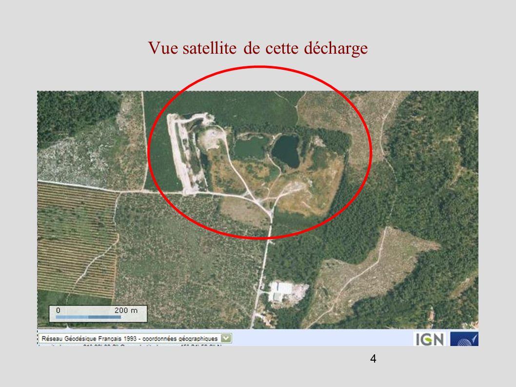 Vue satellite de cette décharge