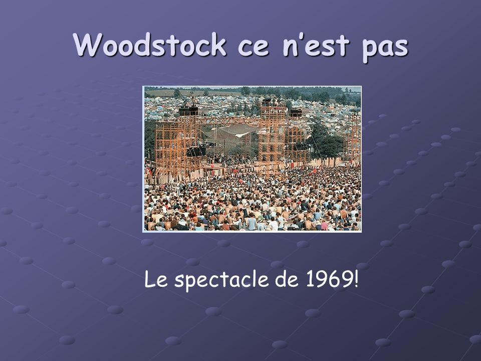 Woodstock ce n'est pas Le spectacle de 1969!