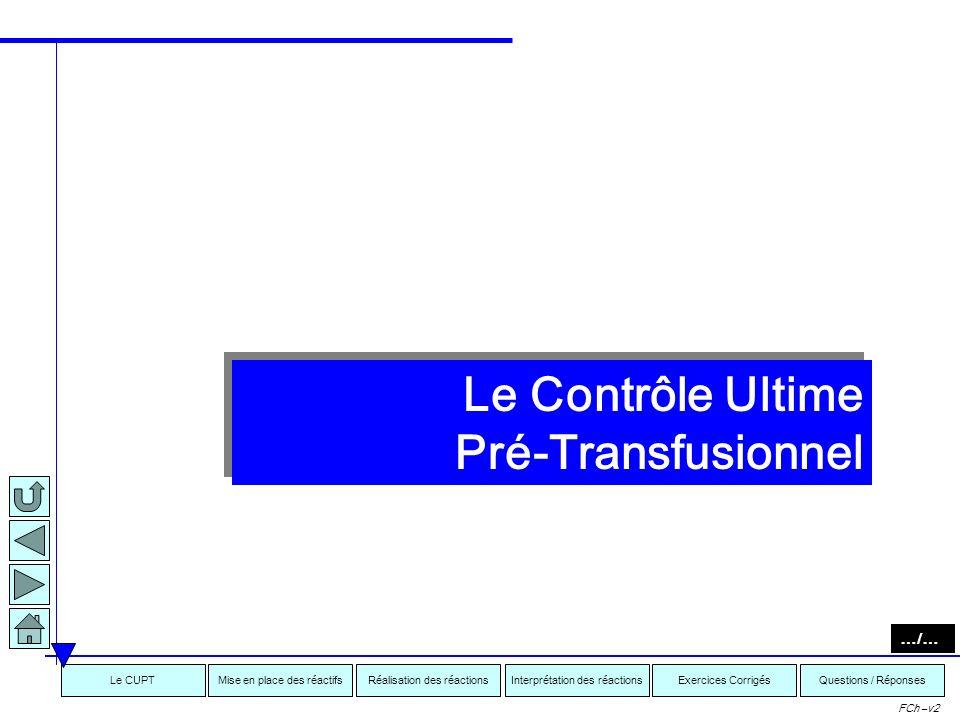 Le Contrôle Ultime Pré-Transfusionnel