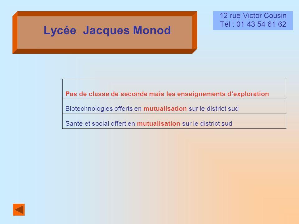 Lycée Jacques Monod 12 rue Victor Cousin Tél : 01 43 54 61 62