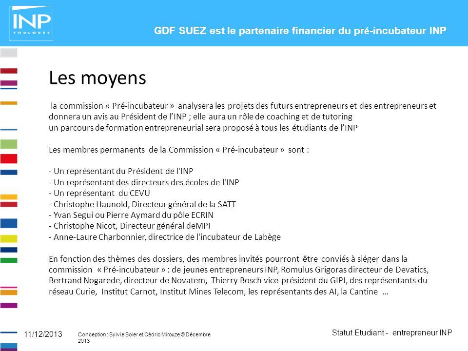 Les moyens GDF SUEZ est le partenaire financier du pré-incubateur INP