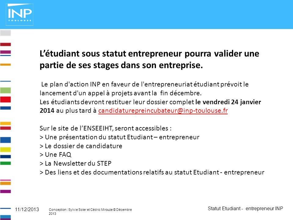 L'étudiant sous statut entrepreneur pourra valider une partie de ses stages dans son entreprise.