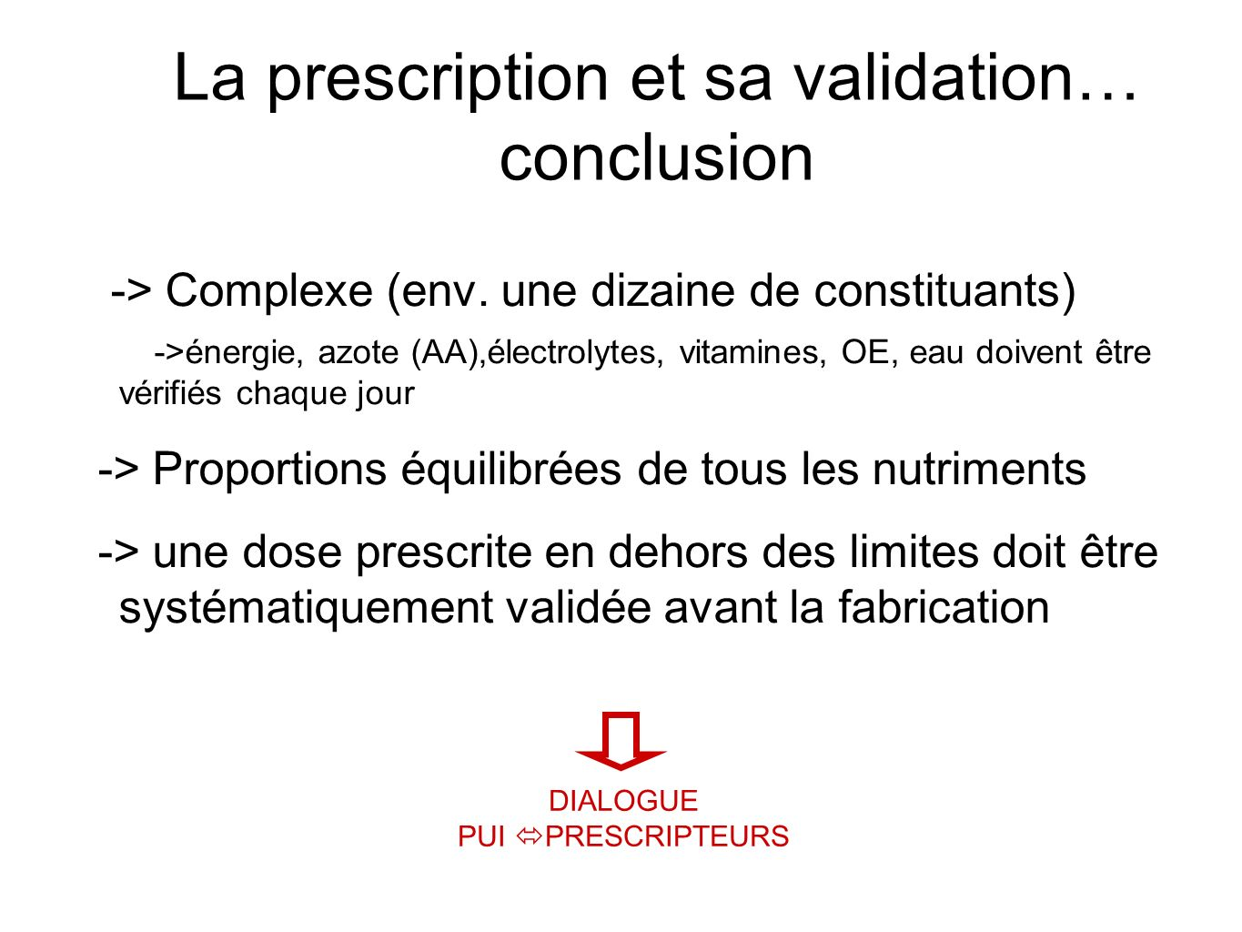 La prescription et sa validation… conclusion