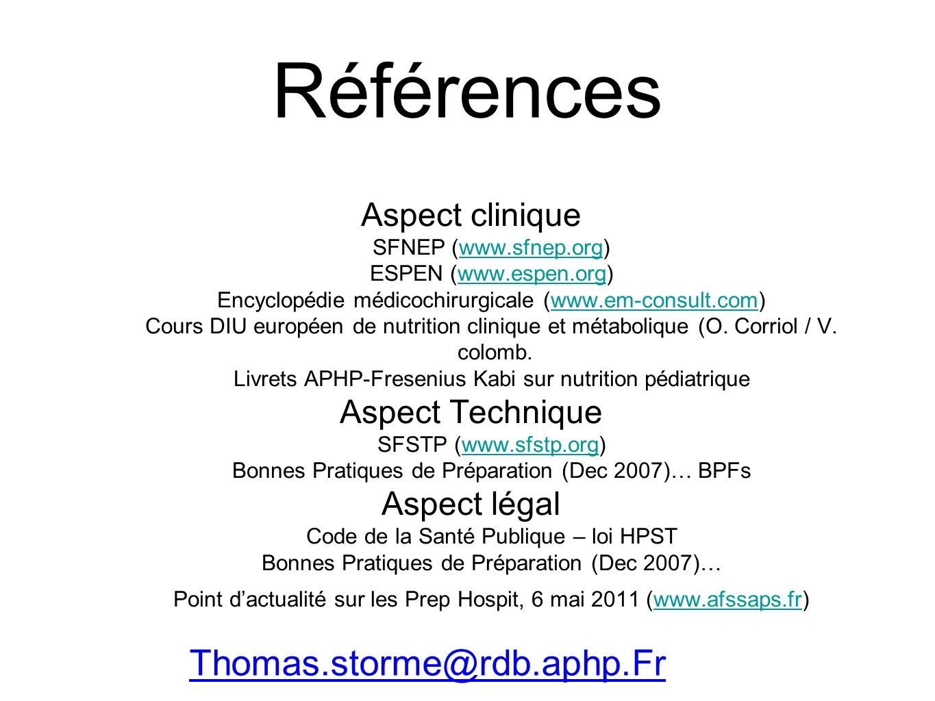 Références Thomas.storme@rdb.aphp.Fr Aspect clinique Aspect Technique
