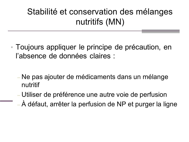 Stabilité et conservation des mélanges nutritifs (MN)