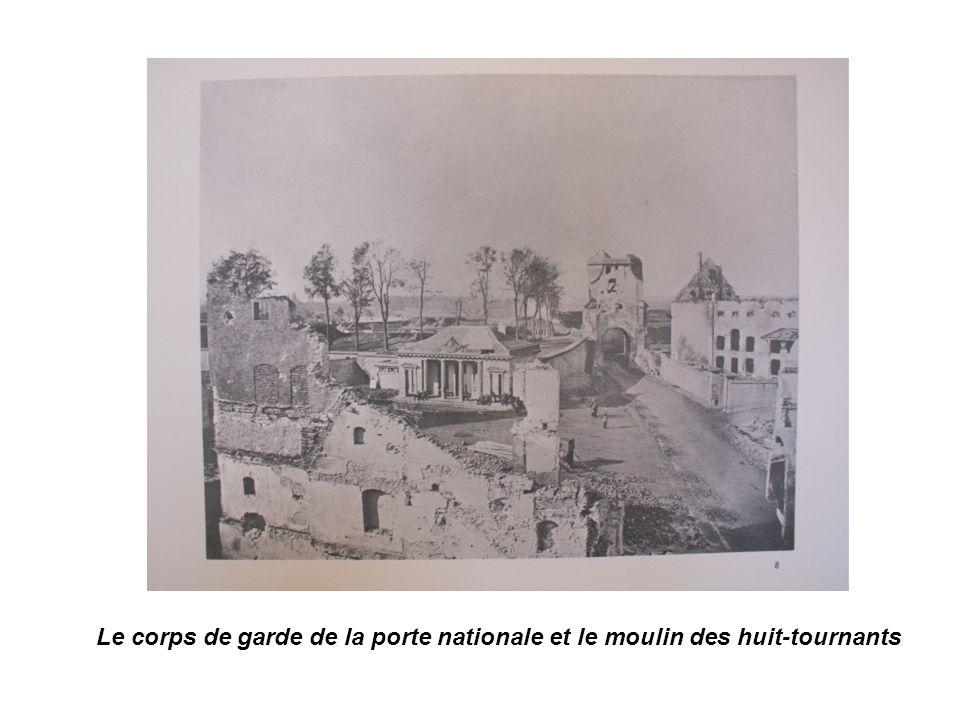 Le corps de garde de la porte nationale et le moulin des huit-tournants