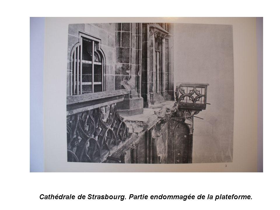 Cathédrale de Strasbourg. Partie endommagée de la plateforme.