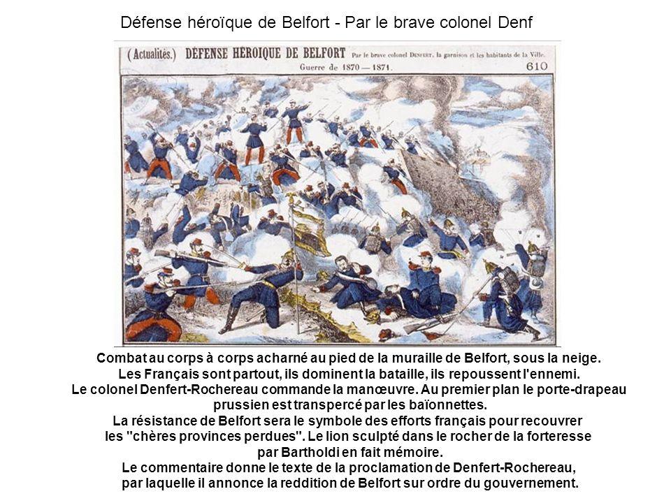 Défense héroïque de Belfort - Par le brave colonel Denf