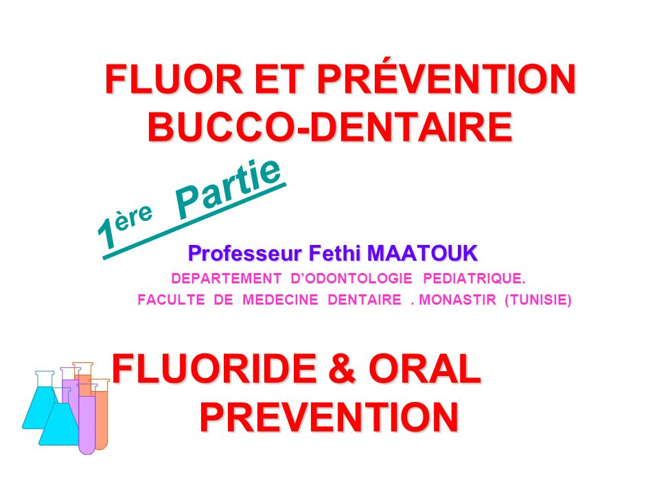 FLUOR ET PRÉVENTION BUCCO-DENTAIRE FLUORIDE & ORAL PREVENTION