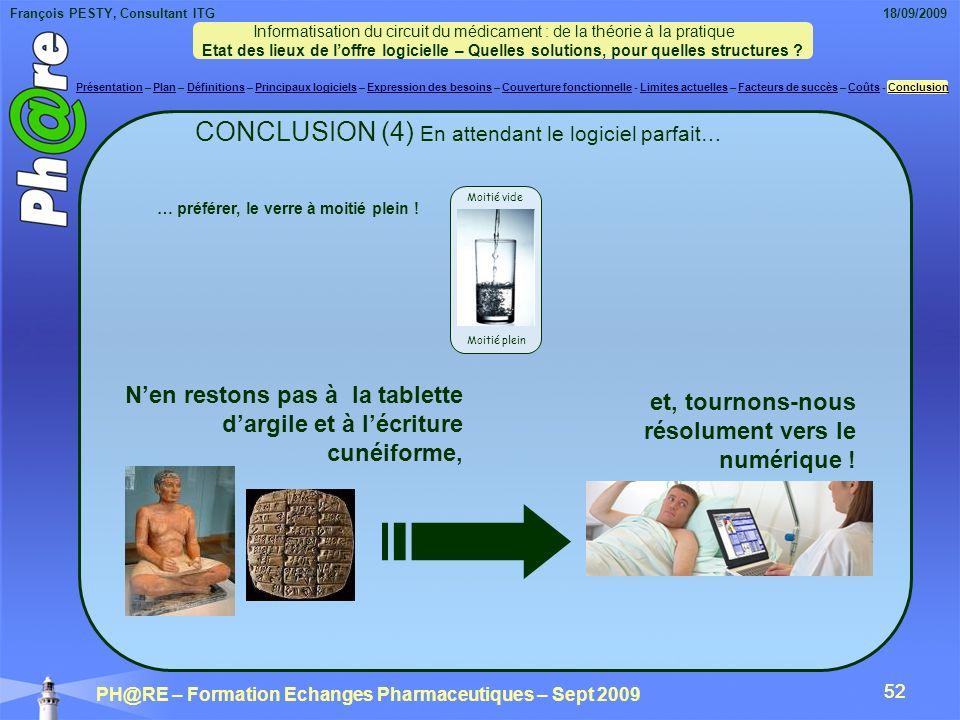 CONCLUSION (4) En attendant le logiciel parfait…
