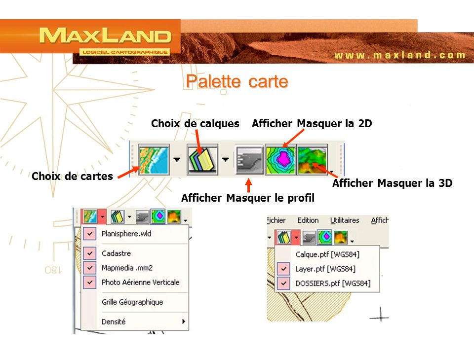 Palette carte Choix de calques Afficher Masquer la 2D Choix de cartes
