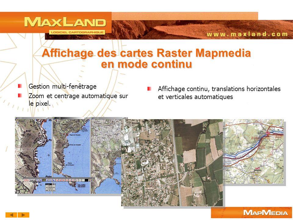 Affichage des cartes Raster Mapmedia en mode continu