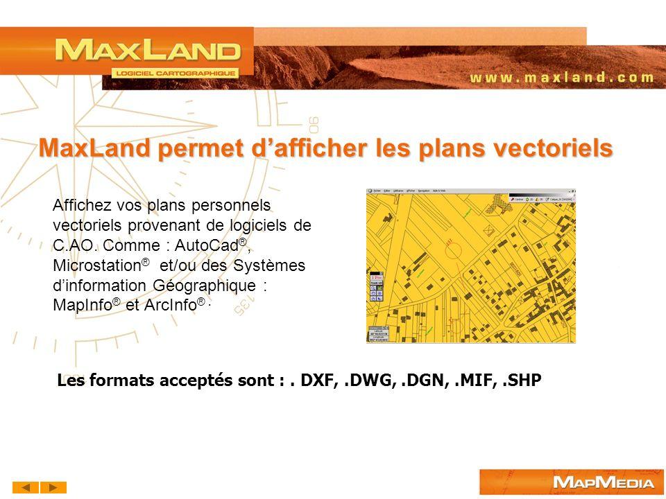 MaxLand permet d'afficher les plans vectoriels