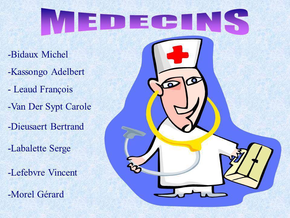 MEDECINS -Bidaux Michel -Kassongo Adelbert - Leaud François