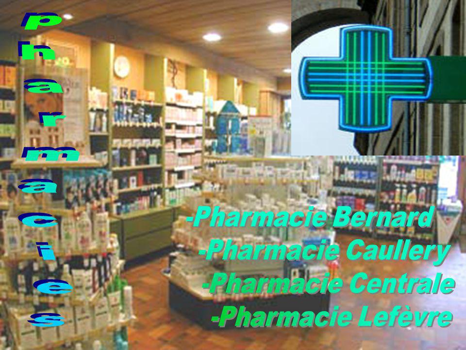 pharmacies -Pharmacie Bernard -Pharmacie Caullery -Pharmacie Centrale