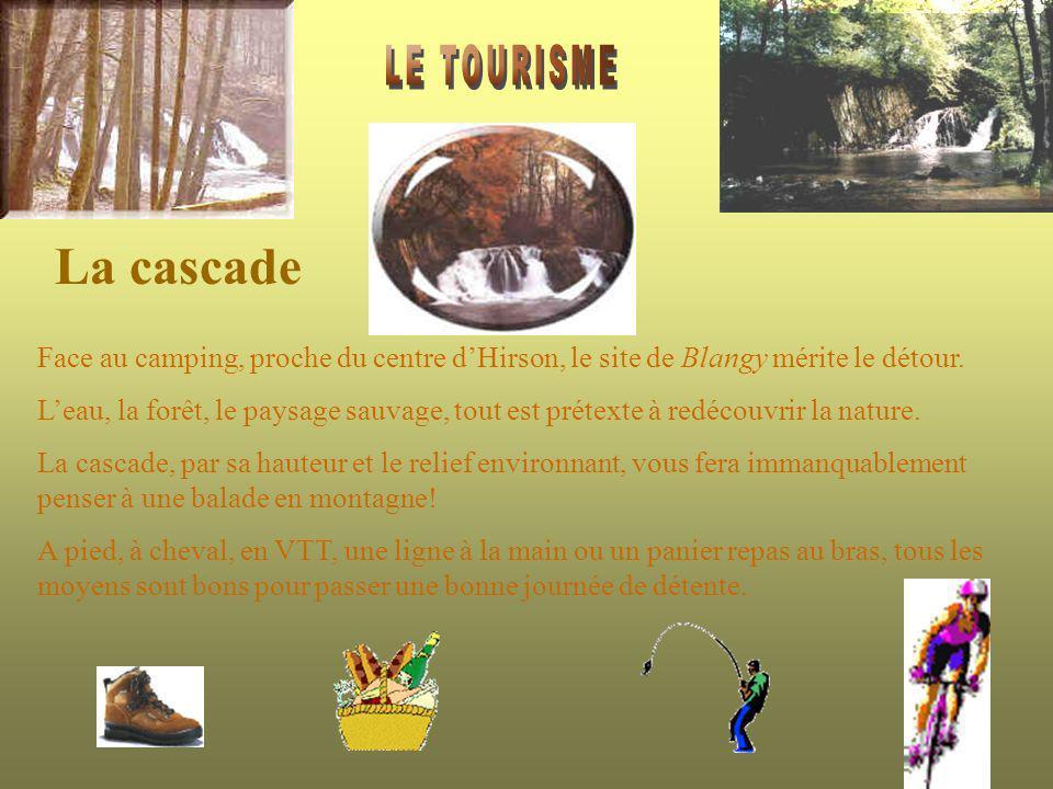 LE TOURISME La cascade. Face au camping, proche du centre d'Hirson, le site de Blangy mérite le détour.