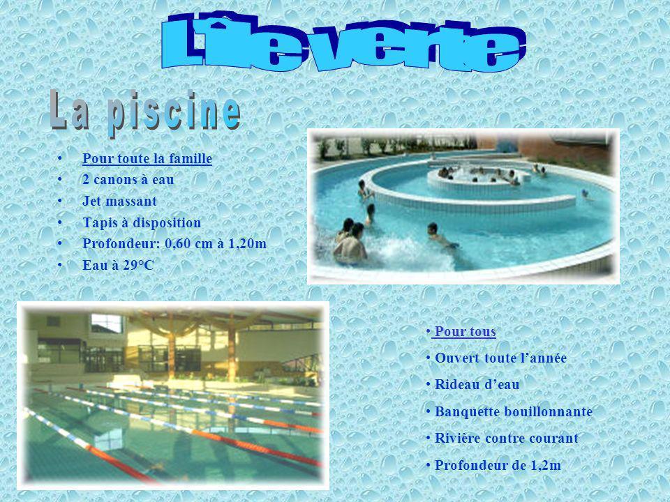 L île verte La piscine Pour toute la famille 2 canons à eau