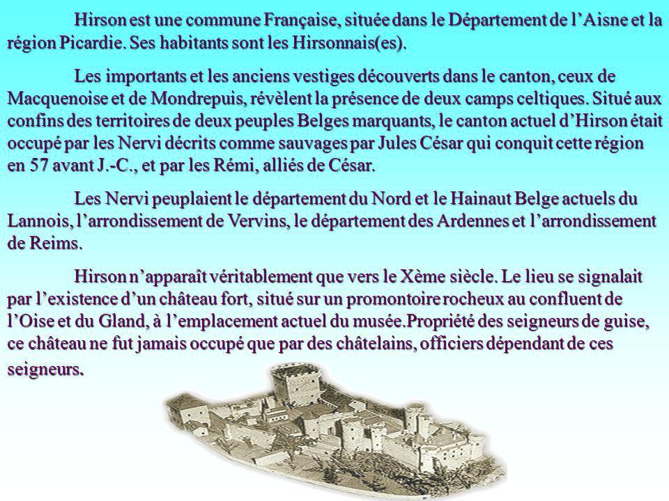 Hirson est une commune Française, située dans le Département de l'Aisne et la région Picardie. Ses habitants sont les Hirsonnais(es).