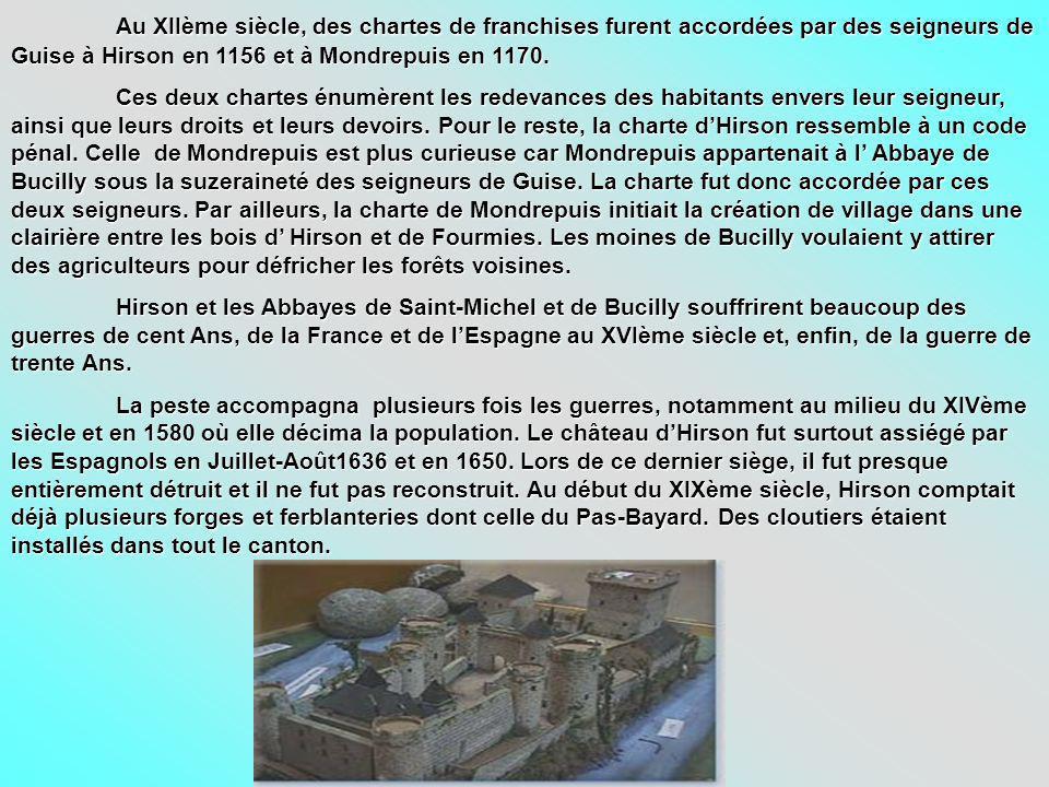 Au XIIème siècle, des chartes de franchises furent accordées par des seigneurs de Guise à Hirson en 1156 et à Mondrepuis en 1170.