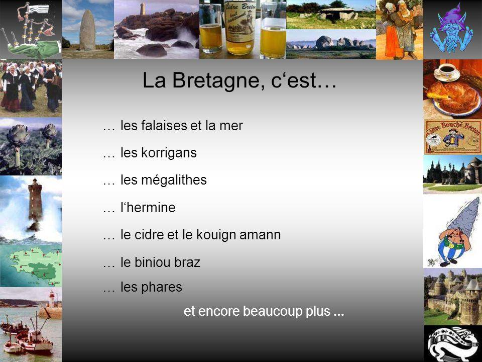 La Bretagne, c'est… … les falaises et la mer … les korrigans