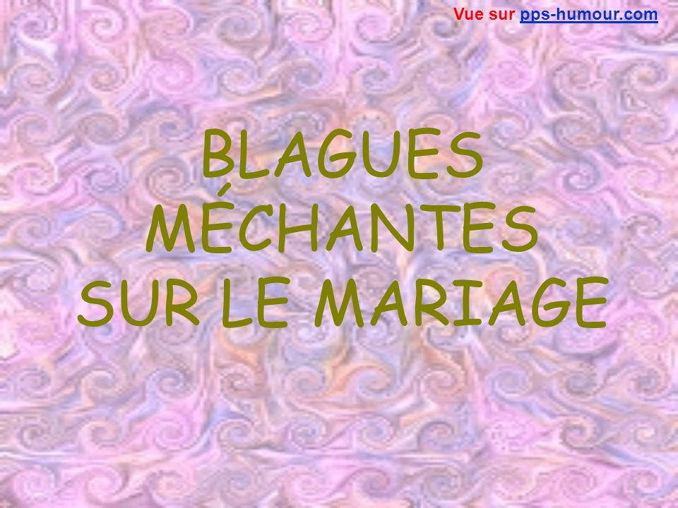 BLAGUES MÉCHANTES SUR LE MARIAGE
