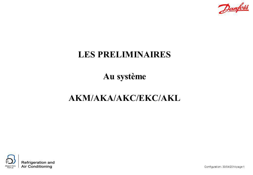 LES PRELIMINAIRES Au système AKM/AKA/AKC/EKC/AKL