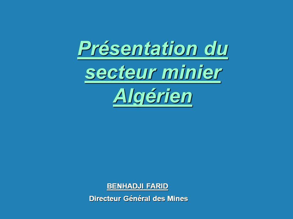 Présentation du secteur minier Algérien Directeur Général des Mines