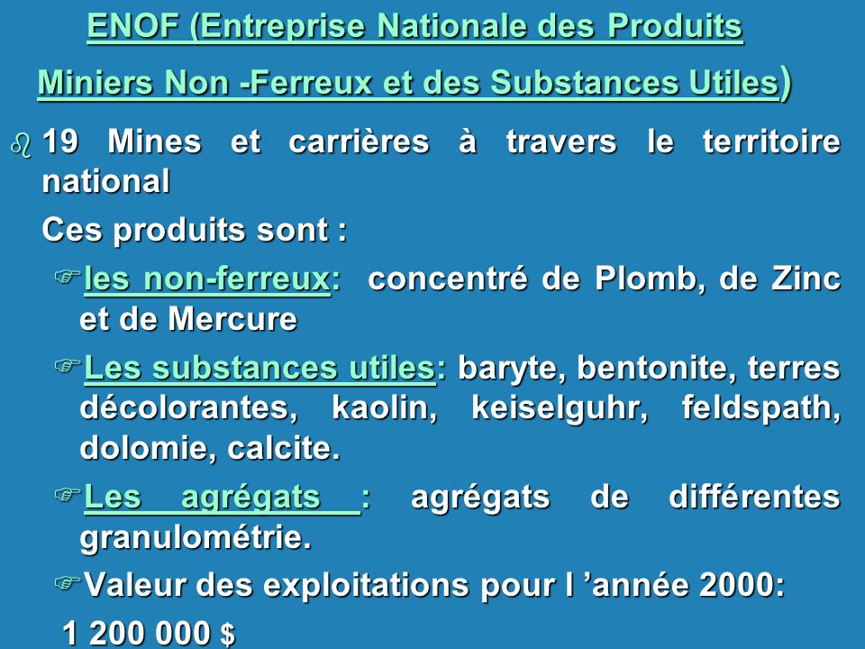 ENOF (Entreprise Nationale des Produits Miniers Non -Ferreux et des Substances Utiles)
