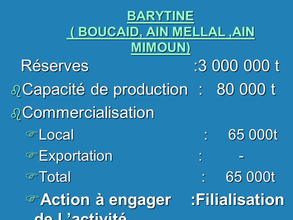 BARYTINE ( BOUCAID, AIN MELLAL ,AIN MIMOUN)