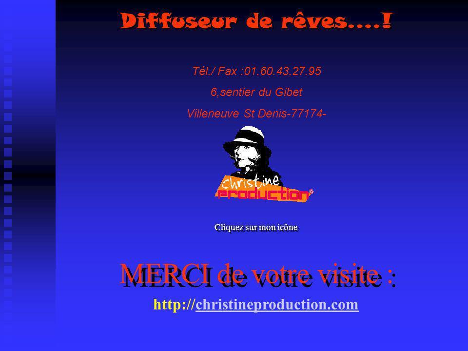 MERCI de votre visite : Diffuseur de rêves….!