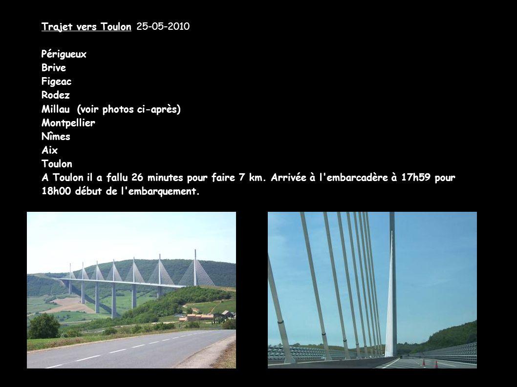 Trajet vers Toulon 25-05-2010Périgueux. Brive. Figeac. Rodez. Millau (voir photos ci-après) Montpellier.