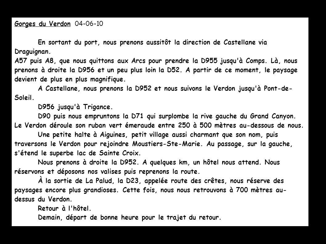 Gorges du Verdon 04-06-10En sortant du port, nous prenons aussitôt la direction de Castellane via Draguignan.