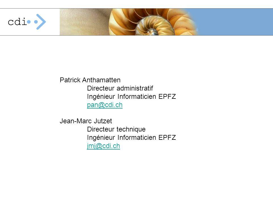 Patrick Anthamatten Directeur administratif. Ingénieur Informaticien EPFZ. pan@cdi.ch. Jean-Marc Jutzet.