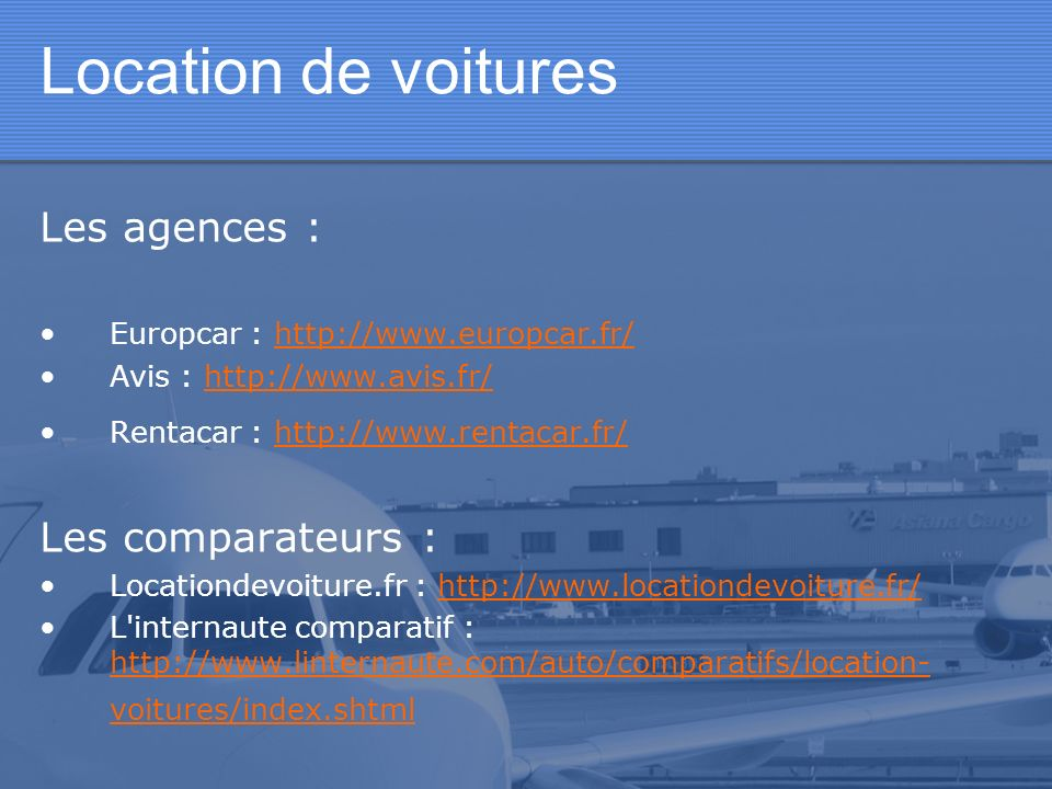 Location de voitures Les agences : Les comparateurs :