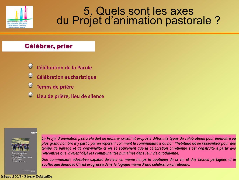 5. Quels sont les axes du Projet d'animation pastorale